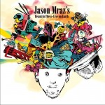Jason Mraz's Beautiful Mess (Live On Earth)详情