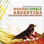 Sonido Martines Presents: Nueva Cumbia Argentina The Buenos试听