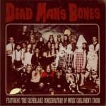 Dead Man's Bones详情