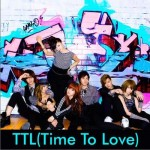 TTL (Time To Love)(Feat.超新星)詳情