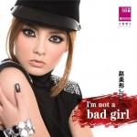 I'm not a bad girl(单曲)详情