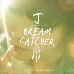 Dream Catcher(Digital Single)详情