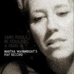 Sans Fusils, Ni Souliers, A Paris Martha Wainwright's Piaf Record详情