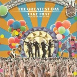 The Greatest Day (Take That The Circus Live)详情