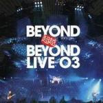 Beyond 超越 Beyond Live 03 Disc 1详情