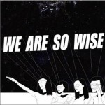 We Are So Wise (EP)详情