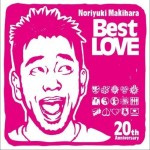 Noriyuki Makihara 20th Anniversary Best LOVE详情