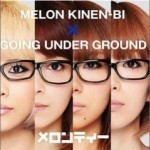 メロンティー ×GOING UNDER GROUND详情