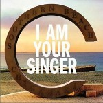 I AM YOUR SINGER详情