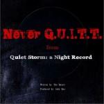 Never Q.U.I.T.T.详情
