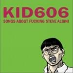 Songs about fucking Steve Albini详情