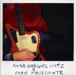 Omar Rodriguez Lopez and John Frusciante試聽