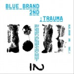Blue Brand 2辑 - Trauma Part 1 (全碟)详情