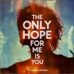 The Only Hope for Me Is You (Single)详情