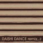 DAISHI DANCE remix...2详情