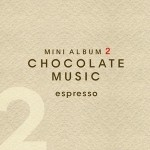 Chocolate Music Mini Album 2详情