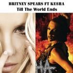 Till The World Ends(ft. Ke$ha)(Single)详情