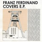 Covers Ep: Franz Ferdinand(EP)详情