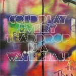 Every Teardrop Is a Waterfall(Single)详情