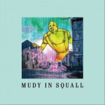 Mudy In Squall详情