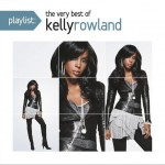 Playlist: the Very Best of Kelly Rowland详情