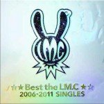 ☆★Best the LM.C★☆2006-2011 SINGLES详情