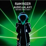 AUDIO GALAXY -RAM RIDER STRIKES BACK!!!-详情