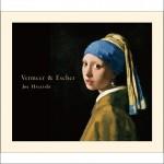 フェルメール&エッシャー (Vermeer & Escher)详情