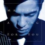 Mr. Jazz A Song For You详情