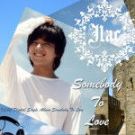 SOMEBODY TO LOVE (Single)详情