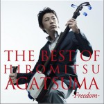 THE BEST OF HIROMITSU AGATSUMA-freedom-详情