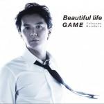 Beautiful life / GAME (Single)详情
