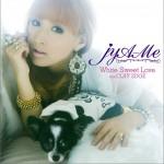 Jya-Me - White Sweet Love feat. CLIFF EDGE (Single)详情