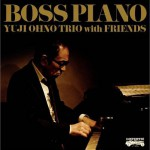 Yuji Ohno Trio with Friends – BOSS PIANO详情