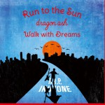 Run to the Sun / Walk with Dreams (Single)详情