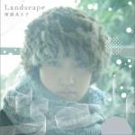 南壽あさ子 - Landscape详情
