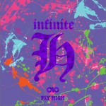 INFINITE H - Fly High详情
