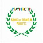 PLAYZONE '12 SONG & DANC'N。PART II。OST