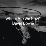 Where Are We Now?(Single)详情