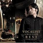 VOCALIST & BALLADE BEST详情