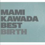 MAMI KAWADA BEST BIRTH详情