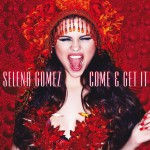 Come & Get It(Single)详情