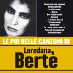 Le più belle canzoni di Loredana Bertè详情