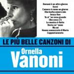 Le più belle canzoni di Ornella Vanoni详情