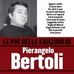 Le più belle canzoni di Pierangelo Bertoli详情