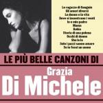 Le più belle canzoni di Grazia Di Michele详情