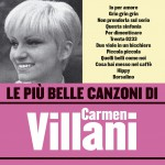 Le più belle canzoni di Carmen Villani详情