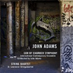Adams: Son of Chamber Symphony & String Quartet详情
