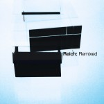 Reich: Remixed 2006详情