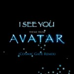 I See You [Theme from Avatar] (Cosmic Gate Club Mix)详情
